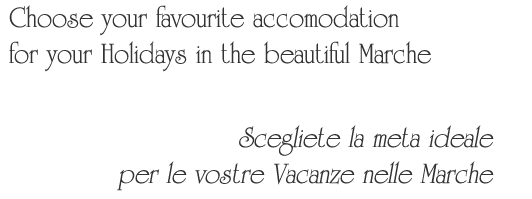 Choose your favourite destination in the beautiful Marche region - Scegliete la destinazione ideale per le vostre vacanze nella Marche